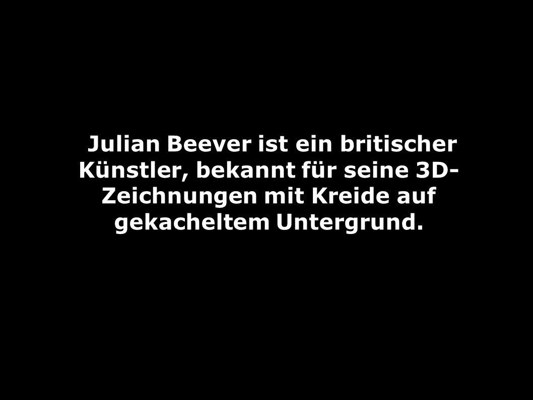 Julian Beever ist ein britischer Künstler, bekannt für seine 3D- Zeichnungen mit Kreide auf gekacheltem Untergrund.