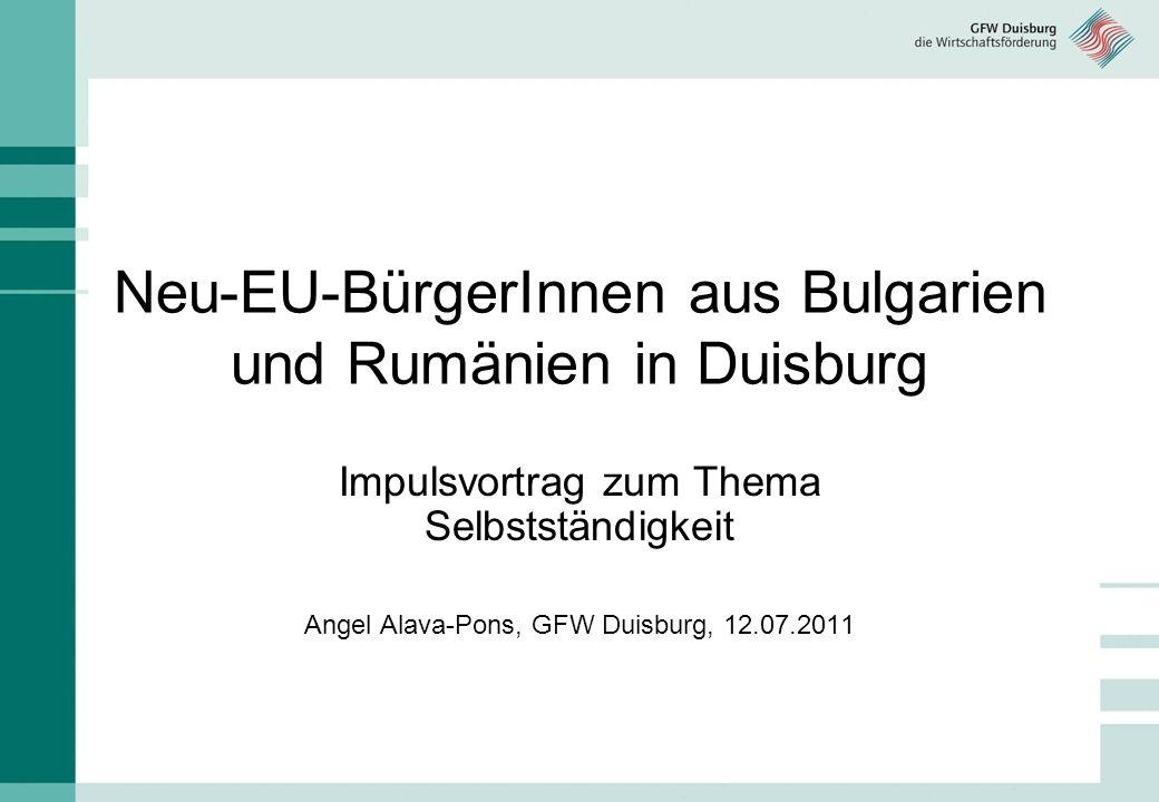 Gliederung Anmerkungen Die GFW Duisburg Statistisches Datenmaterial über die Selbstständigkeit von BulgarInnen und RumänInnen Herausforderungen und Chancen einer selbstständigen Tätigkeit Erfahrungswerte
