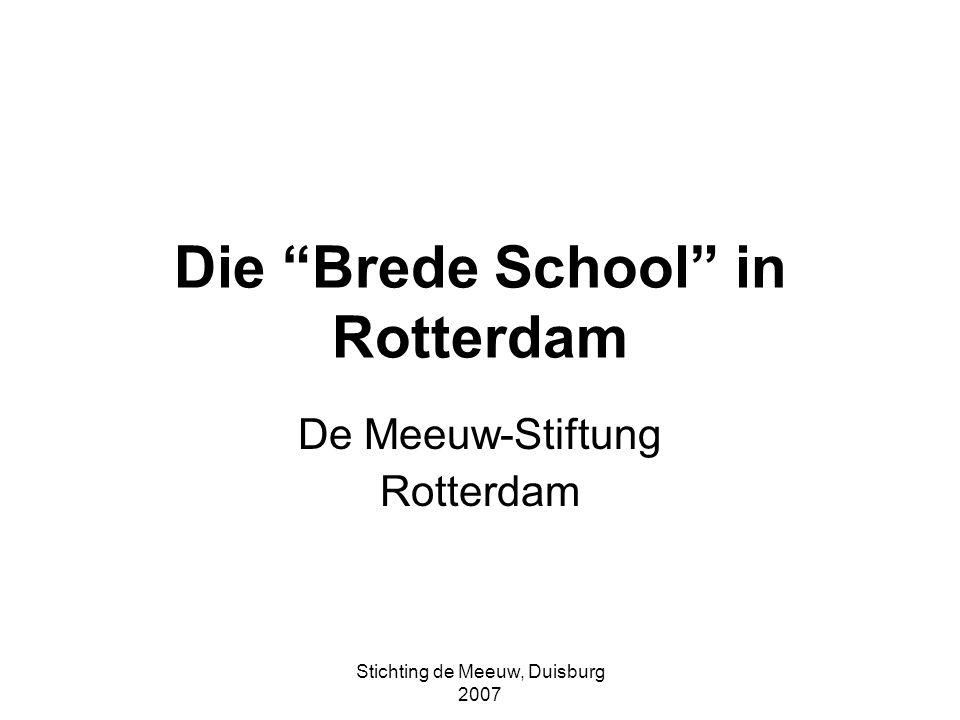 Stichting de Meeuw, Duisburg 2007 De Meeuw-Stiftung Entwicklungschancen für Kinder Bekämpfung von Bildungsrückständen sozialer Herkunft Rotterdam und Randgemeinden