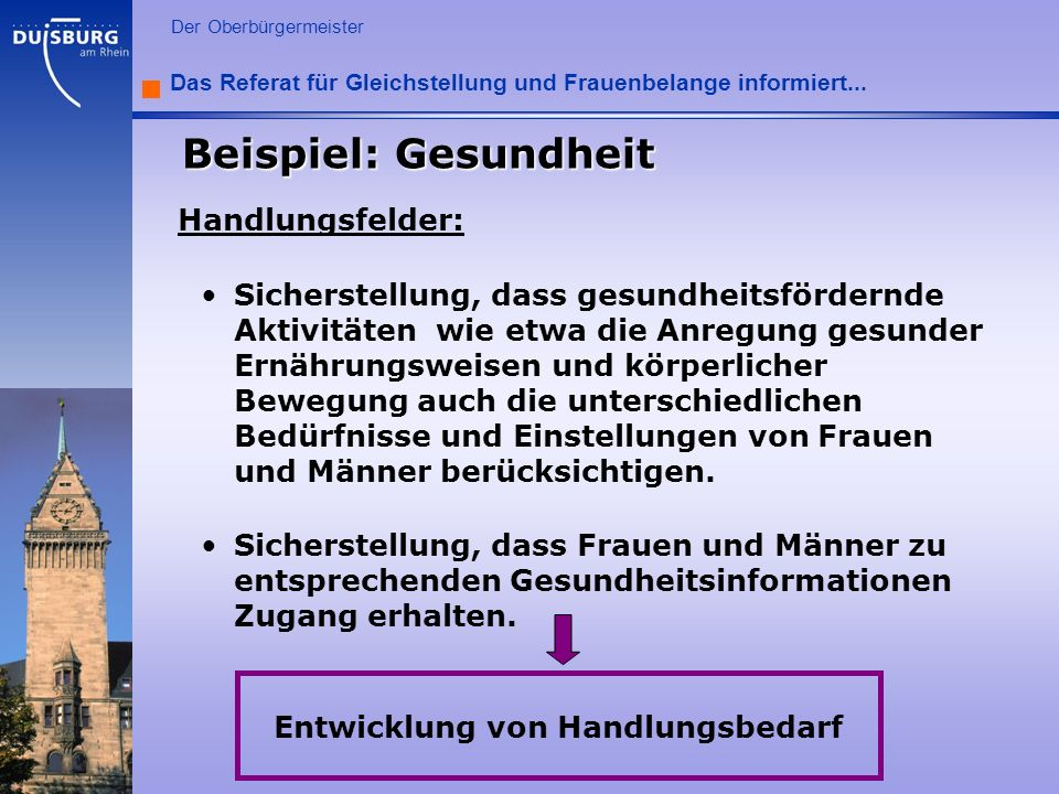 l Der Oberbürgermeister Das Referat für Gleichstellung und Frauenbelange informiert... Handlungsfelder: Sicherstellung, dass gesundheitsfördernde Akti