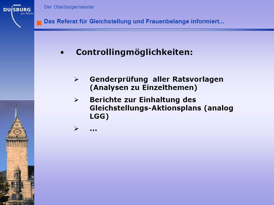 l Der Oberbürgermeister Das Referat für Gleichstellung und Frauenbelange informiert... Controllingmöglichkeiten: Genderprüfung aller Ratsvorlagen (Ana