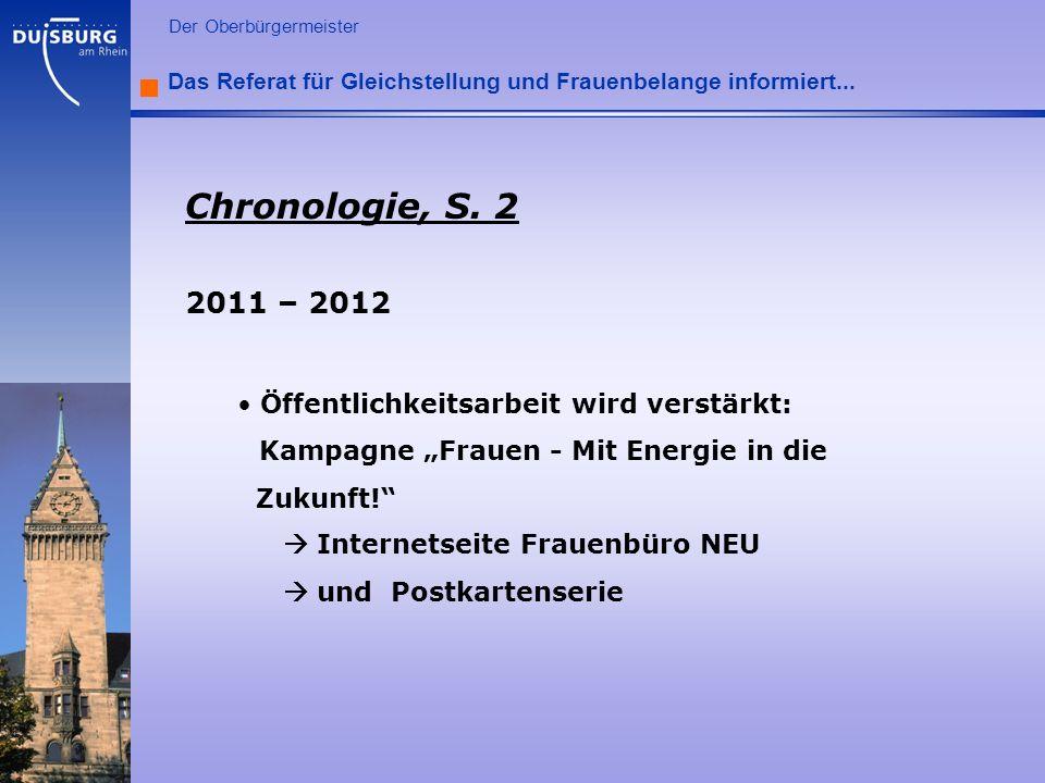 l Der Oberbürgermeister Das Referat für Gleichstellung und Frauenbelange informiert... Chronologie, S. 2 2011 – 2012 Öffentlichkeitsarbeit wird verstä