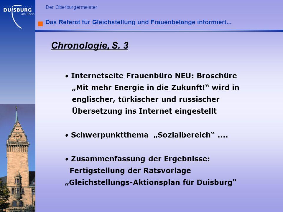 l Der Oberbürgermeister Das Referat für Gleichstellung und Frauenbelange informiert... Chronologie, S. 3 Internetseite Frauenbüro NEU: Broschüre Mit m