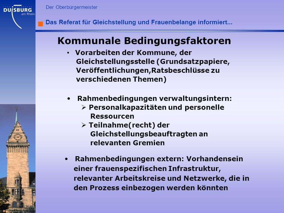l Der Oberbürgermeister Das Referat für Gleichstellung und Frauenbelange informiert... Kommunale Bedingungsfaktoren Vorarbeiten der Kommune, der Gleic
