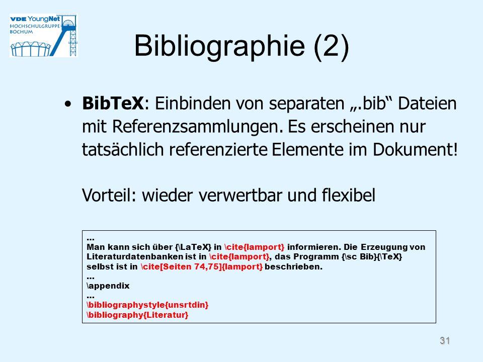 31 Bibliographie (2) … Man kann sich über {\LaTeX} in \cite{lamport} informieren. Die Erzeugung von Literaturdatenbanken ist in \cite{lamport}, das Pr