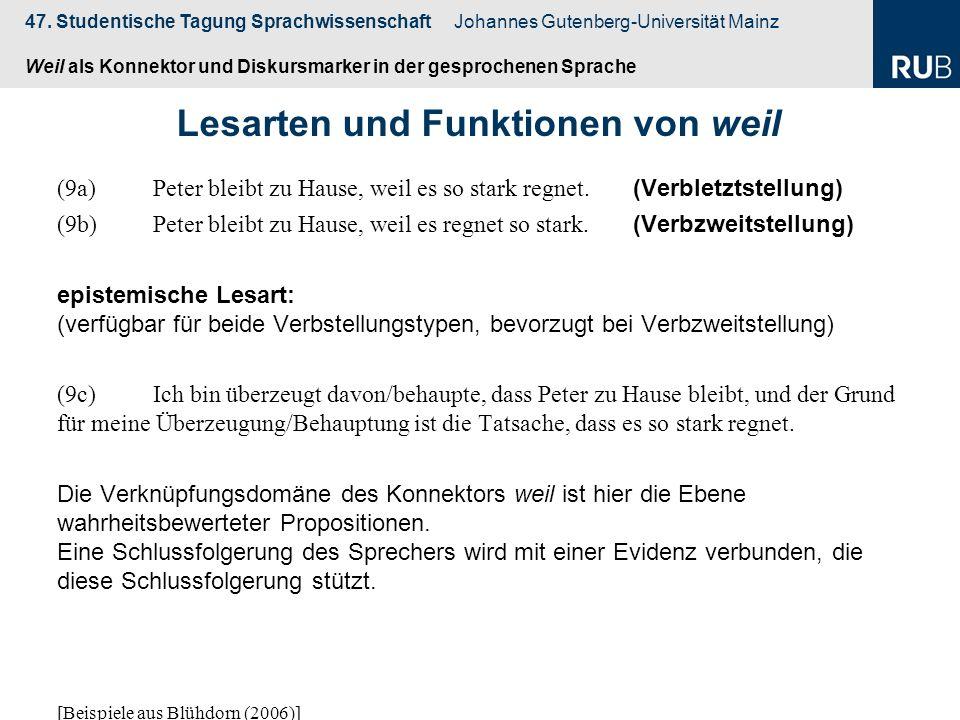 47. Studentische Tagung Sprachwissenschaft Johannes Gutenberg-Universität Mainz Weil als Konnektor und Diskursmarker in der gesprochenen Sprache (9a)P