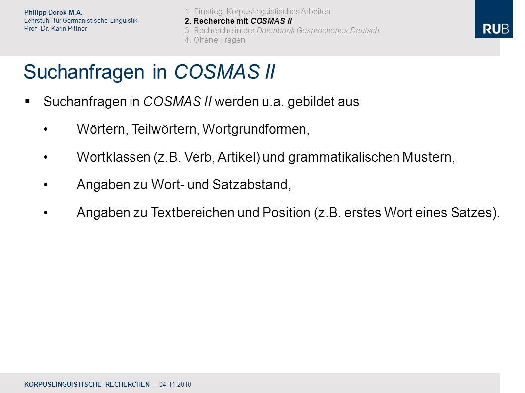 Suchanfragen in COSMAS II Philipp Dorok M.A.Lehrstuhl für Germanistische Linguistik Prof.