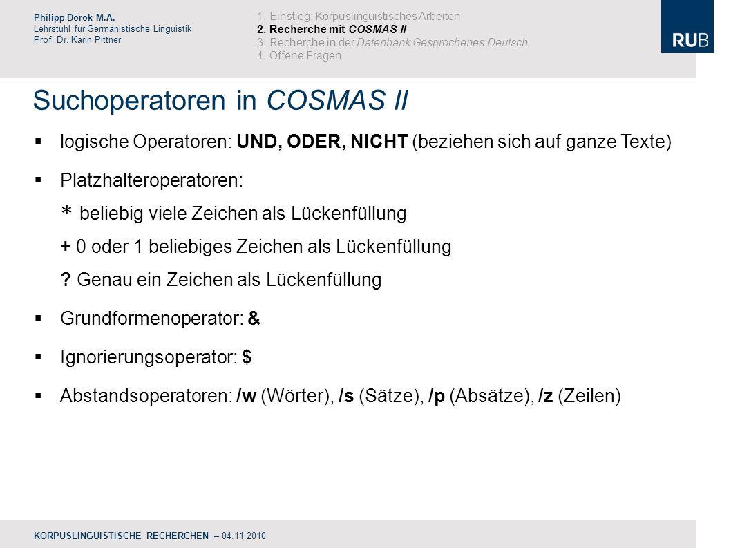 Suchoperatoren in COSMAS II Philipp Dorok M.A.Lehrstuhl für Germanistische Linguistik Prof.