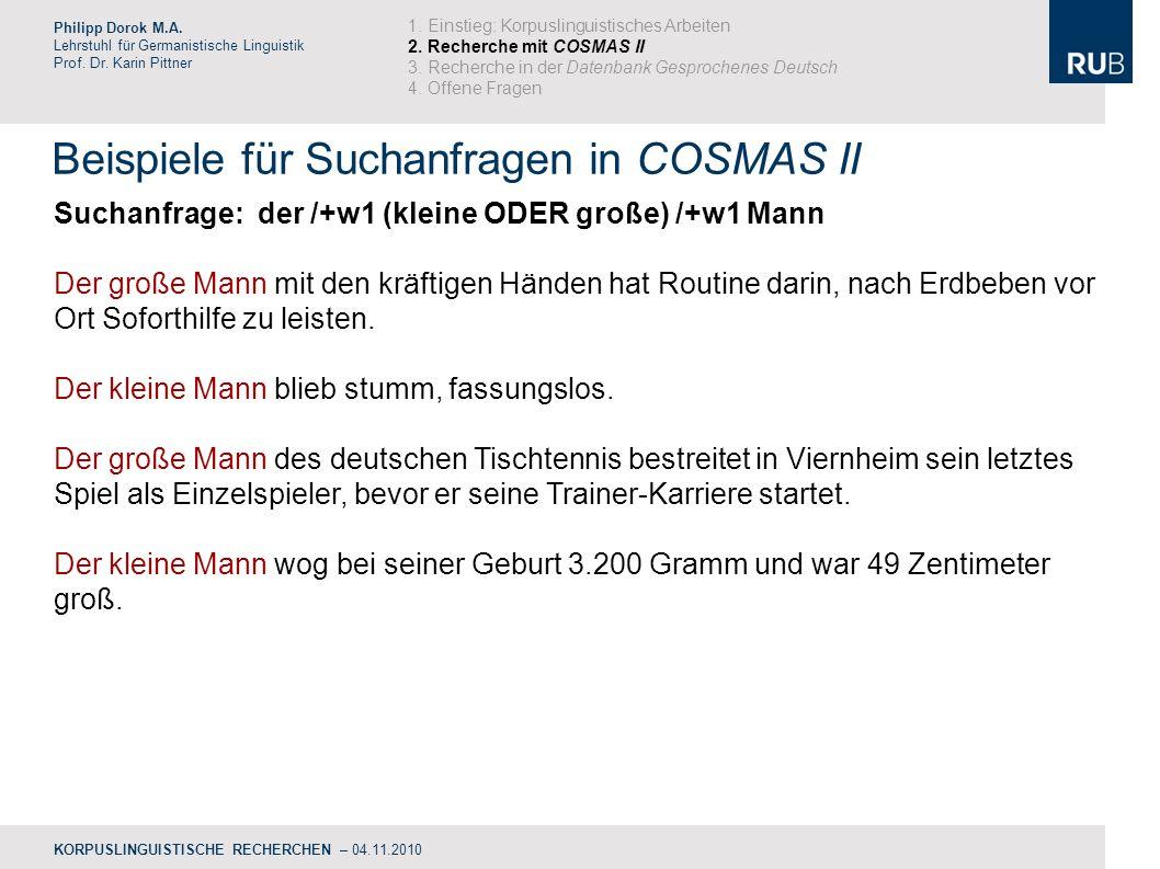 Beispiele für Suchanfragen in COSMAS II Philipp Dorok M.A.