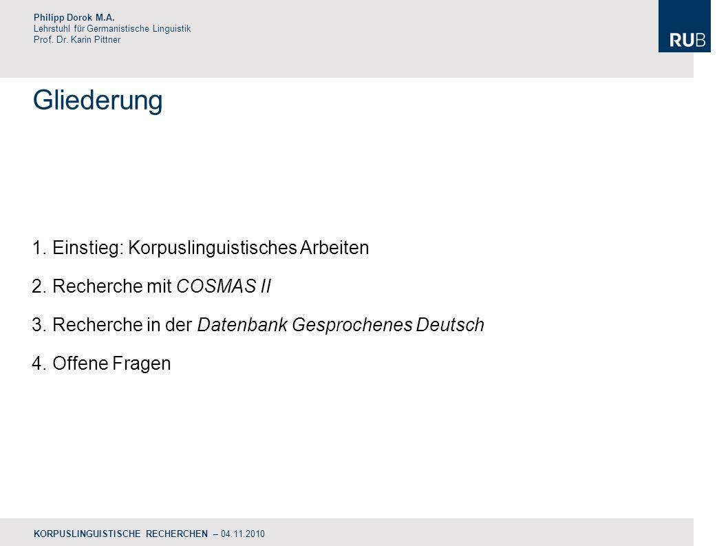 Gliederung Philipp Dorok M.A.Lehrstuhl für Germanistische Linguistik Prof.