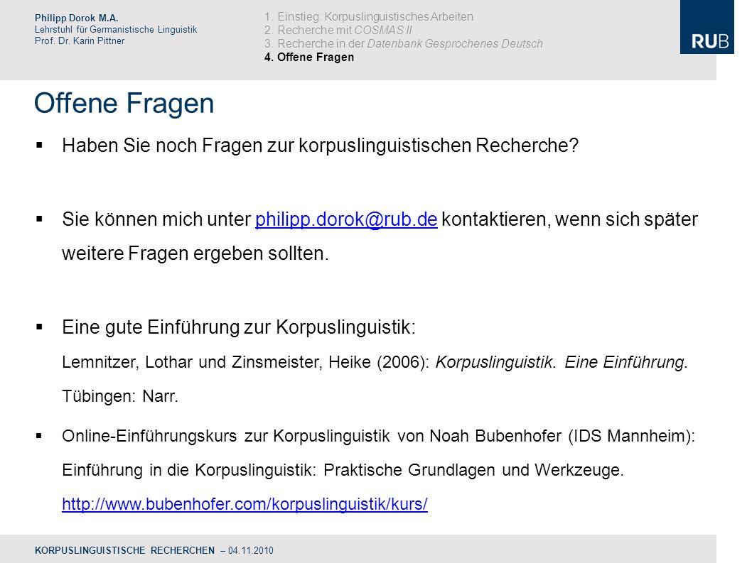 Offene Fragen Philipp Dorok M.A.Lehrstuhl für Germanistische Linguistik Prof.