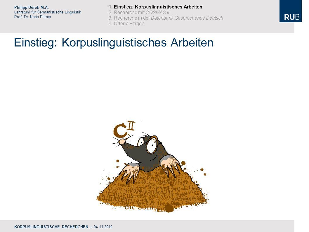 Einstieg: Korpuslinguistisches Arbeiten Philipp Dorok M.A.