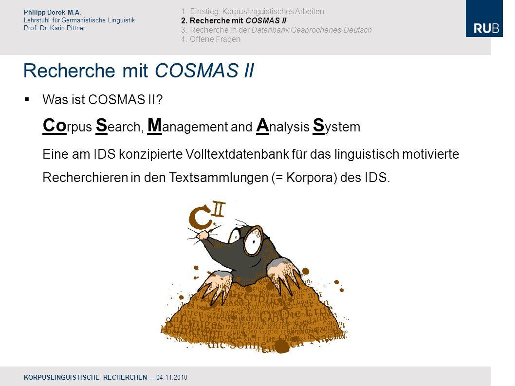 Recherche mit COSMAS II Philipp Dorok M.A.Lehrstuhl für Germanistische Linguistik Prof.