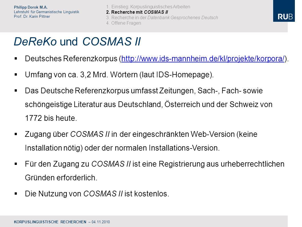 DeReKo und COSMAS II Philipp Dorok M.A.Lehrstuhl für Germanistische Linguistik Prof.