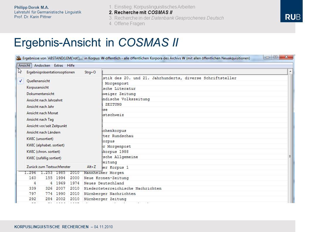 Ergebnis-Ansicht in COSMAS II Philipp Dorok M.A.Lehrstuhl für Germanistische Linguistik Prof.