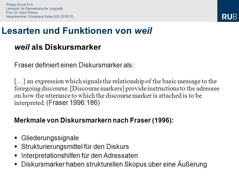 Philipp Dorok M.A. Lehrstuhl für Germanistische Linguistik Prof. Dr. Karin Pittner Hauptseminar: Komplexe Sätze (WS 2010/11) weil als Diskursmarker Fr