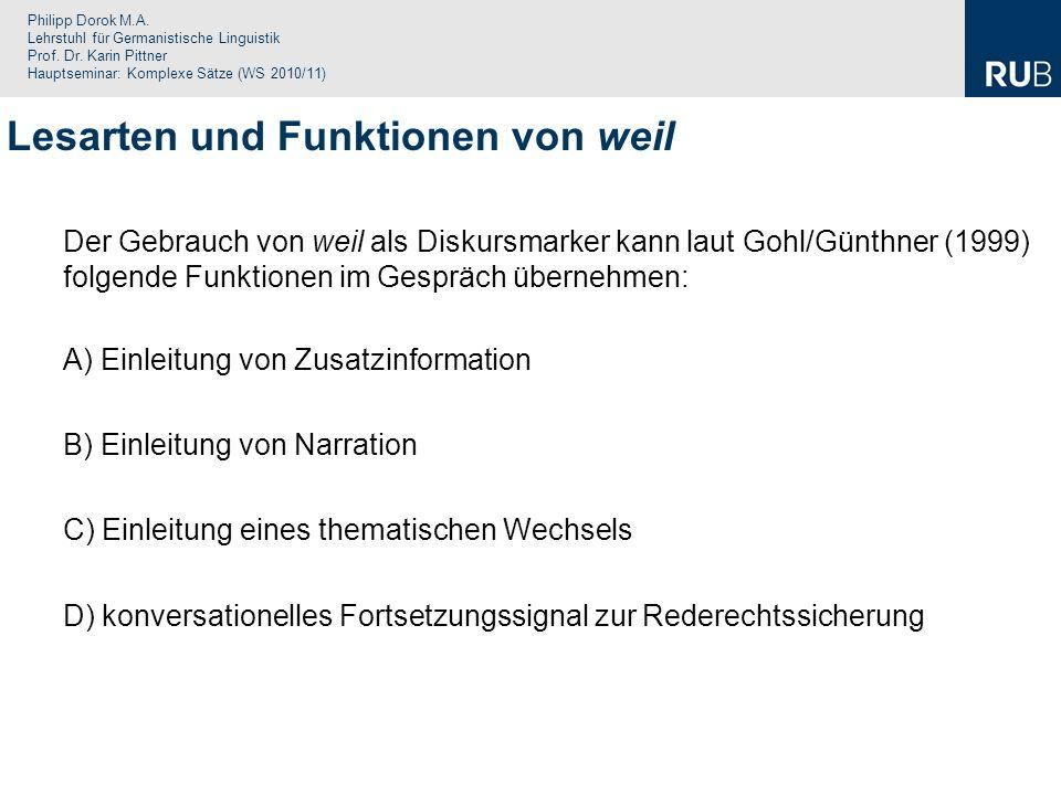 Philipp Dorok M.A. Lehrstuhl für Germanistische Linguistik Prof. Dr. Karin Pittner Hauptseminar: Komplexe Sätze (WS 2010/11) Der Gebrauch von weil als