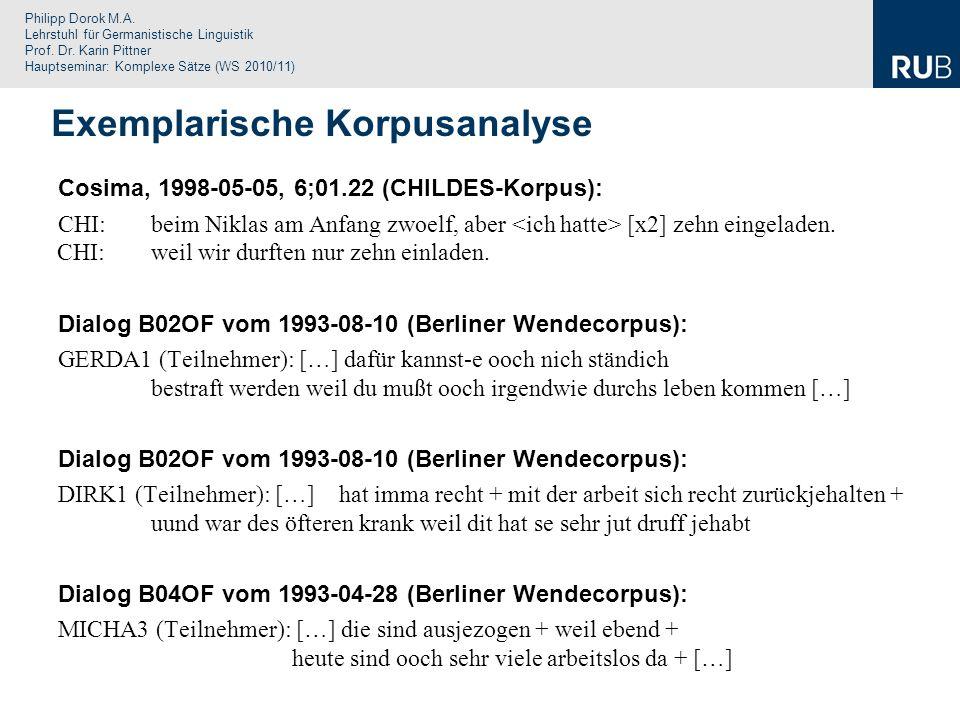 Philipp Dorok M.A. Lehrstuhl für Germanistische Linguistik Prof. Dr. Karin Pittner Hauptseminar: Komplexe Sätze (WS 2010/11) Cosima, 1998-05-05, 6;01.