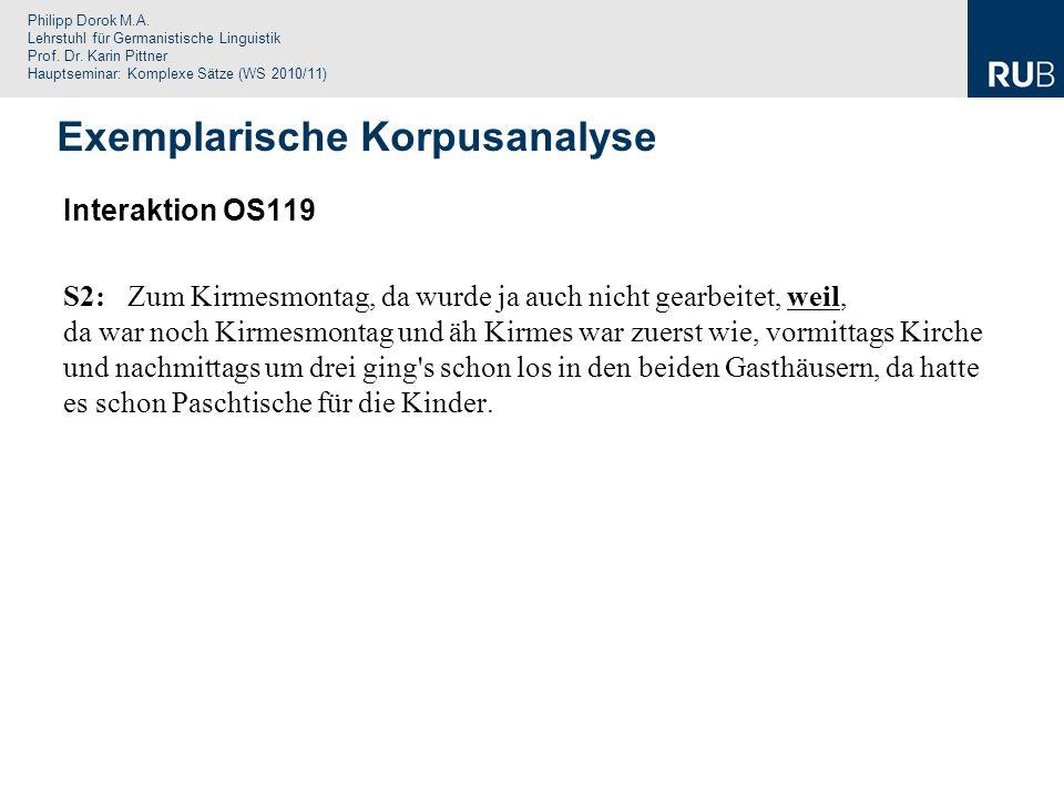 Philipp Dorok M.A. Lehrstuhl für Germanistische Linguistik Prof. Dr. Karin Pittner Hauptseminar: Komplexe Sätze (WS 2010/11) Interaktion OS119 S2:Zum