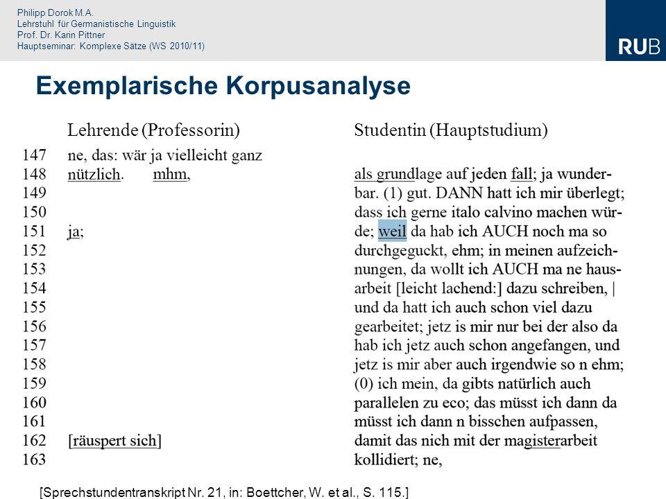Philipp Dorok M.A. Lehrstuhl für Germanistische Linguistik Prof. Dr. Karin Pittner Hauptseminar: Komplexe Sätze (WS 2010/11) Exemplarische Korpusanaly