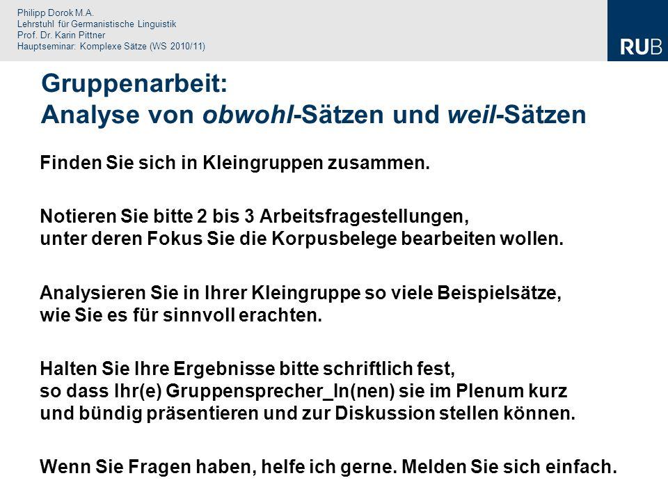 Philipp Dorok M.A. Lehrstuhl für Germanistische Linguistik Prof. Dr. Karin Pittner Hauptseminar: Komplexe Sätze (WS 2010/11) Gruppenarbeit: Analyse vo