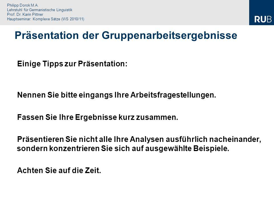 Philipp Dorok M.A. Lehrstuhl für Germanistische Linguistik Prof. Dr. Karin Pittner Hauptseminar: Komplexe Sätze (WS 2010/11) Einige Tipps zur Präsenta