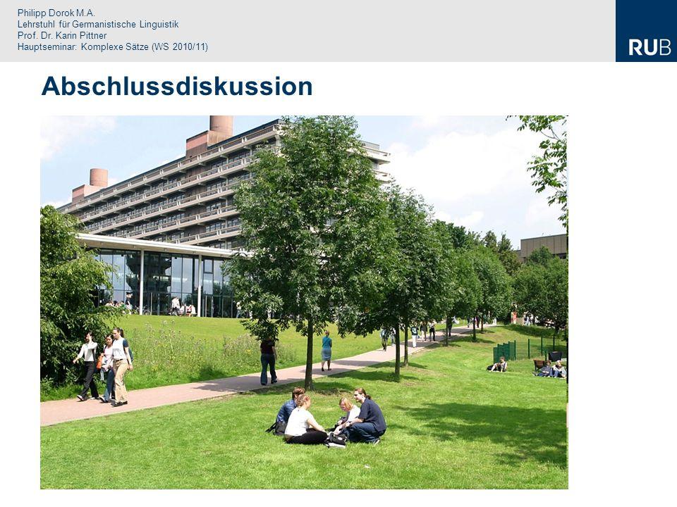 Philipp Dorok M.A. Lehrstuhl für Germanistische Linguistik Prof. Dr. Karin Pittner Hauptseminar: Komplexe Sätze (WS 2010/11) Abschlussdiskussion