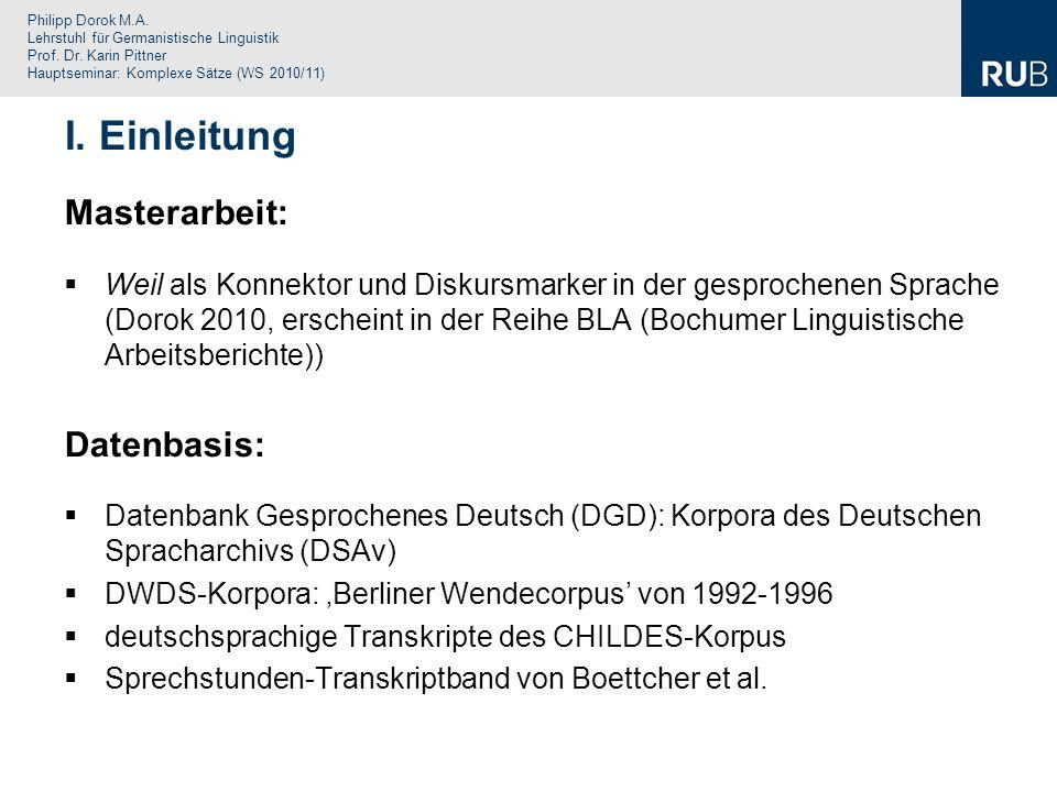Philipp Dorok M.A. Lehrstuhl für Germanistische Linguistik Prof. Dr. Karin Pittner Hauptseminar: Komplexe Sätze (WS 2010/11) I. Einleitung Masterarbei