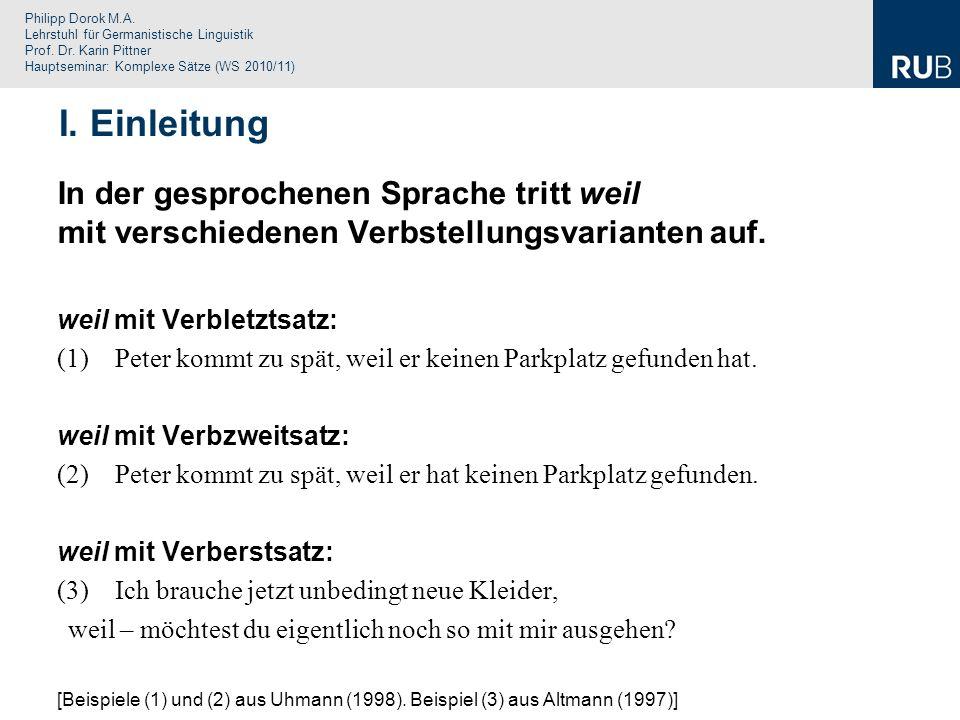 Philipp Dorok M.A. Lehrstuhl für Germanistische Linguistik Prof. Dr. Karin Pittner Hauptseminar: Komplexe Sätze (WS 2010/11) I. Einleitung In der gesp