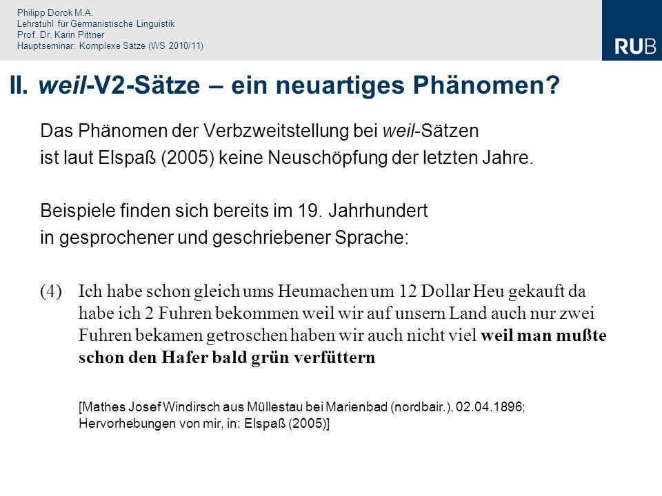 Philipp Dorok M.A. Lehrstuhl für Germanistische Linguistik Prof. Dr. Karin Pittner Hauptseminar: Komplexe Sätze (WS 2010/11) II. weil-V2-Sätze – ein n