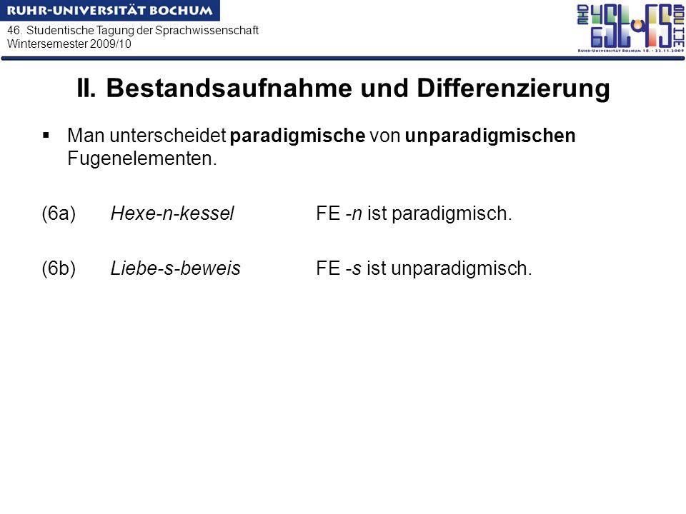 46. Studentische Tagung der Sprachwissenschaft Wintersemester 2009/10 II. Bestandsaufnahme und Differenzierung Man unterscheidet paradigmische von unp