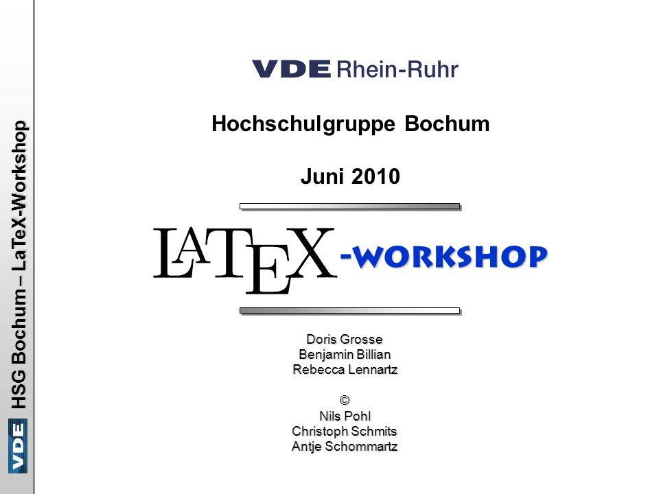 VDE HSG Bochum – LaTeX-Workshop Verzeichnisse (2) Art der Nummerierung ändern: - Befehl \pagenumbering{style} vor dem eingefügten Teil einfügen: \begin{document} … \pagenumbering{roman} \tableofcontents … \chapter{Getting Started} 22