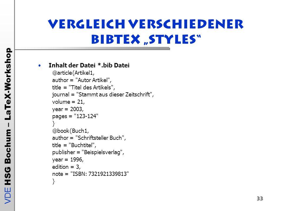 VDE HSG Bochum – LaTeX-Workshop Vergleich verschiedener Bibtex Styles Inhalt der Datei *.bib Datei @article{Artikel1, author =