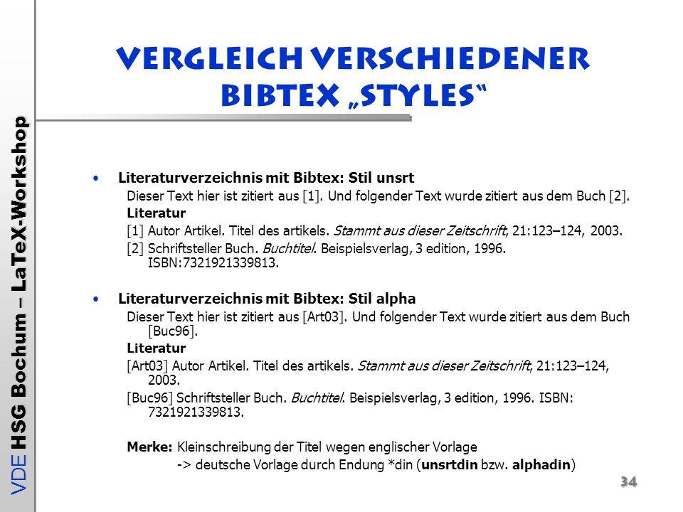VDE HSG Bochum – LaTeX-Workshop Vergleich verschiedener Bibtex Styles Literaturverzeichnis mit Bibtex: Stil unsrt Dieser Text hier ist zitiert aus [1]