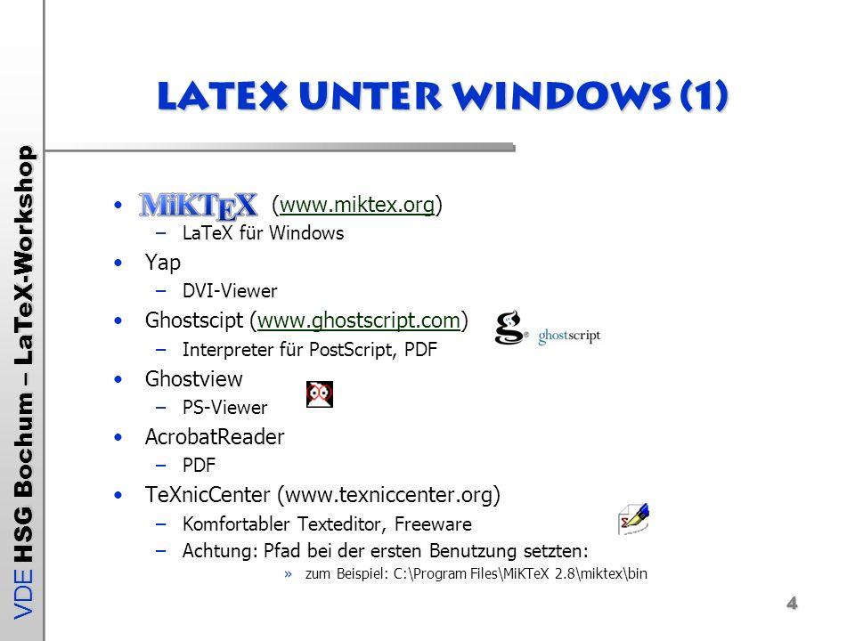 VDE HSG Bochum – LaTeX-Workshop 5 Dateisystem.tex –Textdatei (Editor, WinEdit, TeXnicCenter).dvi –Formatierte TeX-Ausgabedatei.log –TeX Protokolldatei.ps/.pdf –PostScript/PDF-Datei