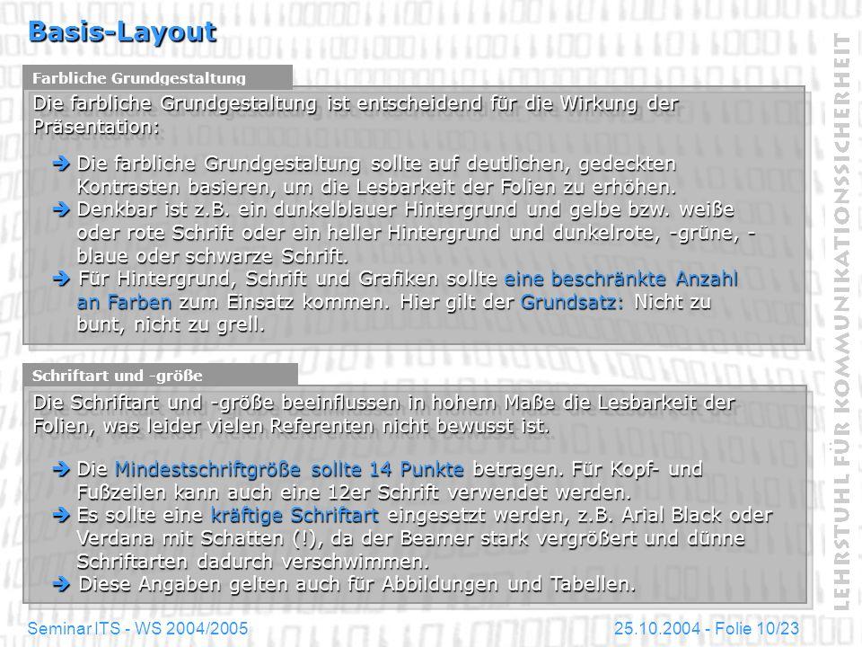 25.10.2004 - Folie 10/23Seminar ITS - WS 2004/2005 Basis-Layout Farbliche Grundgestaltung Die farbliche Grundgestaltung ist entscheidend für die Wirku