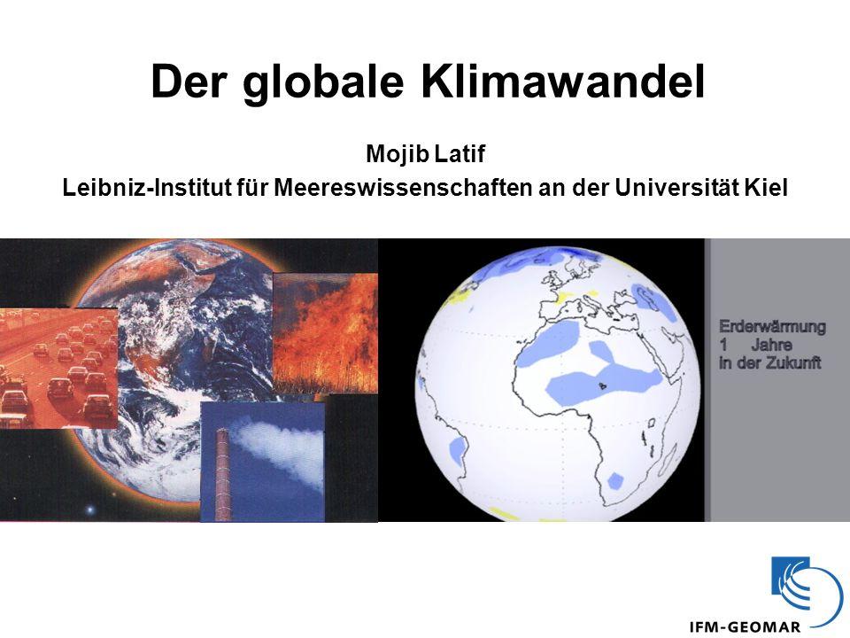 Mojib Latif Leibniz-Institut für Meereswissenschaften an der Universität Kiel Der globale Klimawandel