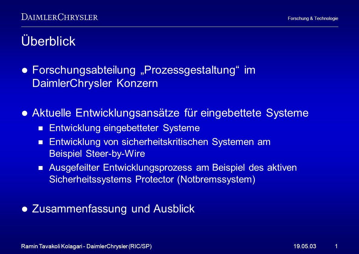 Ramin Tavakoli Kolagari - DaimlerChrysler (RIC/SP)19.05.031 Forschung & Technologie Überblick Forschungsabteilung Prozessgestaltung im DaimlerChrysler