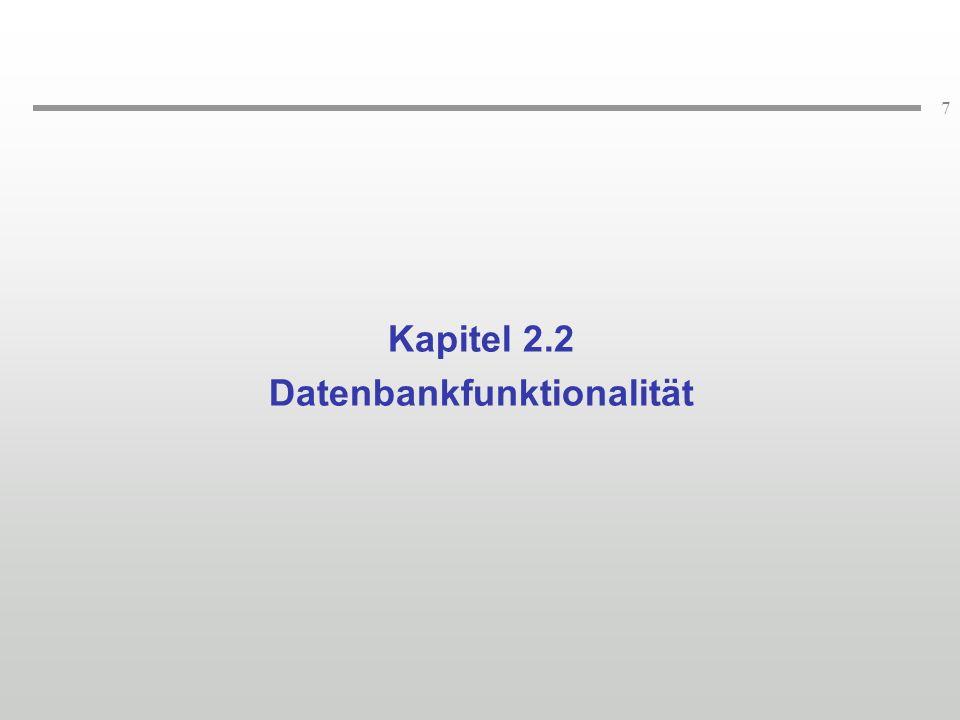 7 Kapitel 2.2 Datenbankfunktionalität