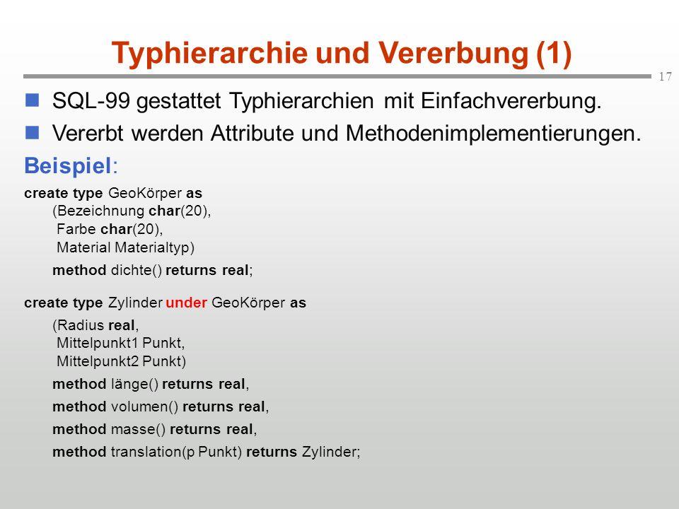 17 SQL-99 gestattet Typhierarchien mit Einfachvererbung.
