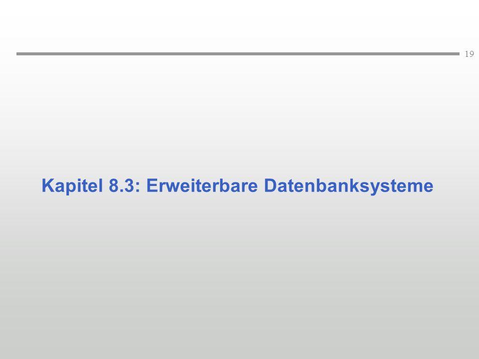 19 Kapitel 8.3: Erweiterbare Datenbanksysteme