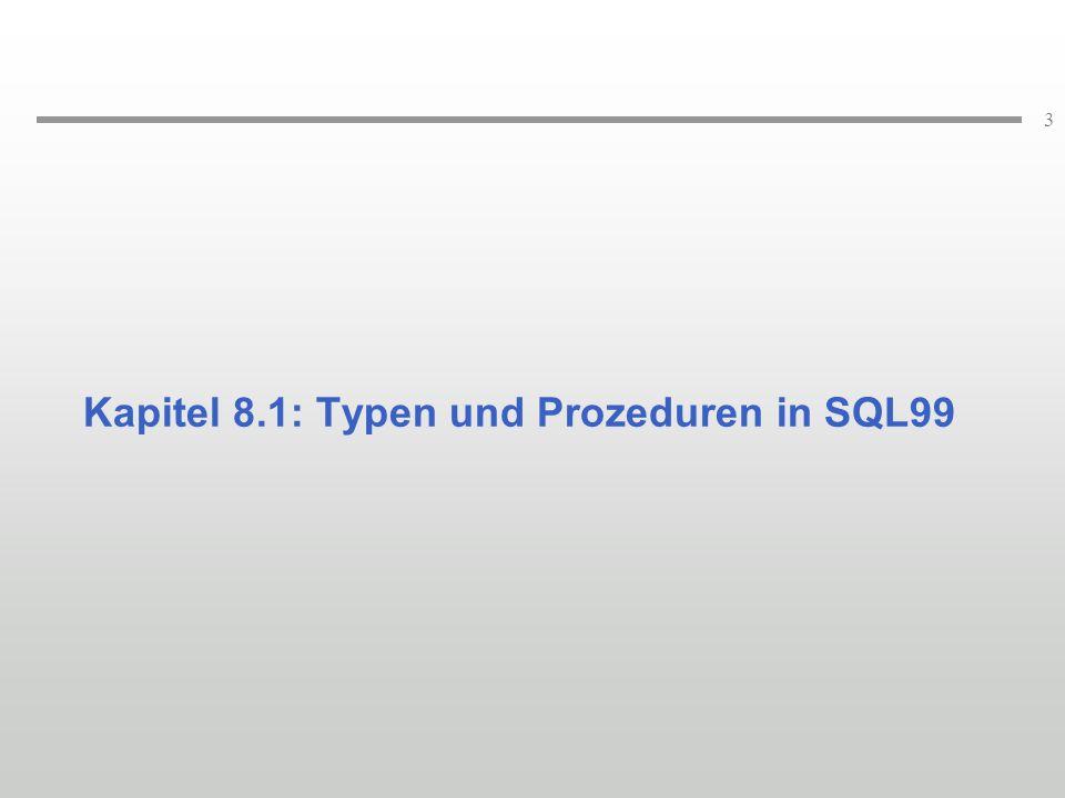 3 Kapitel 8.1: Typen und Prozeduren in SQL99