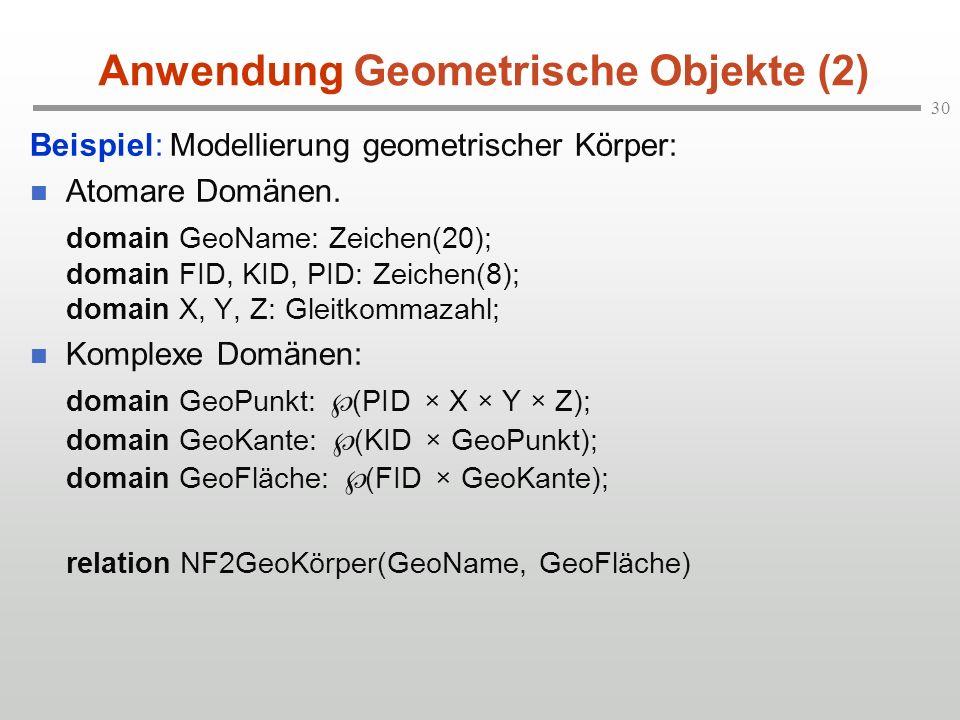 30 Anwendung Geometrische Objekte (2) Beispiel: Modellierung geometrischer Körper: Atomare Domänen.