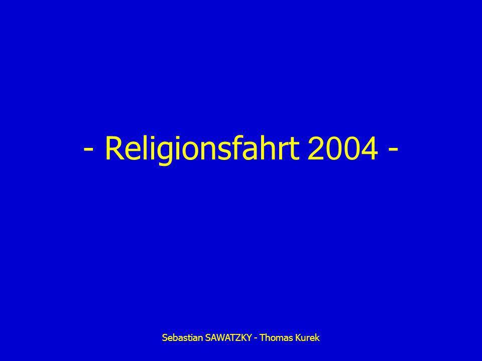 Sebastian SAWATZKY - Thomas Kurek - Religionsfahrt 2004 -