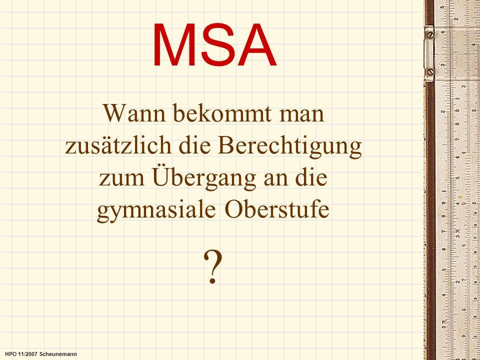 MSA Wann bekommt man zusätzlich die Berechtigung zum Übergang an die gymnasiale Oberstufe ? HPO 11/2007 Scheunemann
