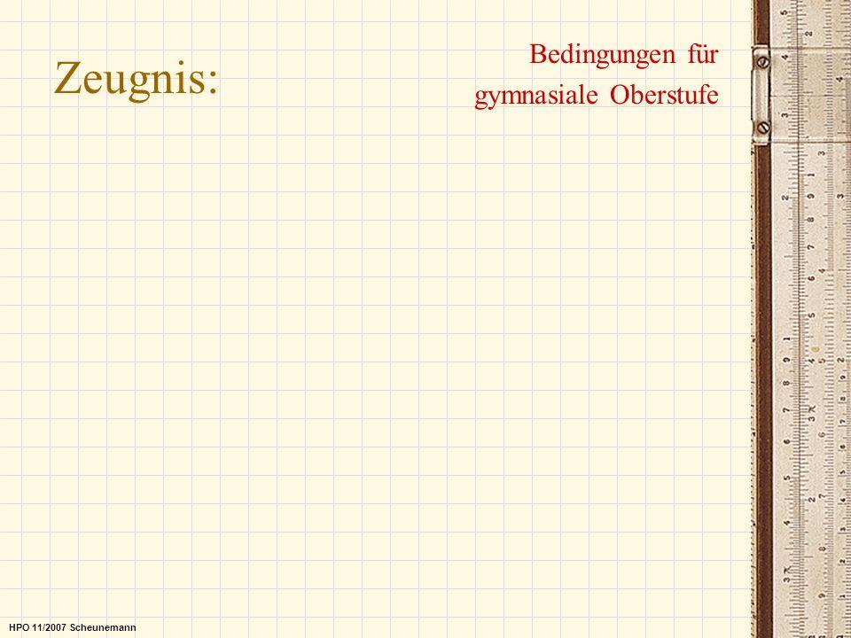 Zeugnis: Bedingungen für gymnasiale Oberstufe HPO 11/2007 Scheunemann