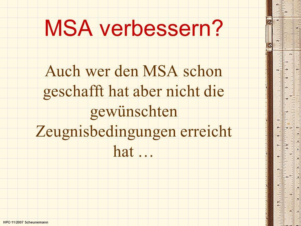 MSA verbessern? Auch wer den MSA schon geschafft hat aber nicht die gewünschten Zeugnisbedingungen erreicht hat … HPO 11/2007 Scheunemann