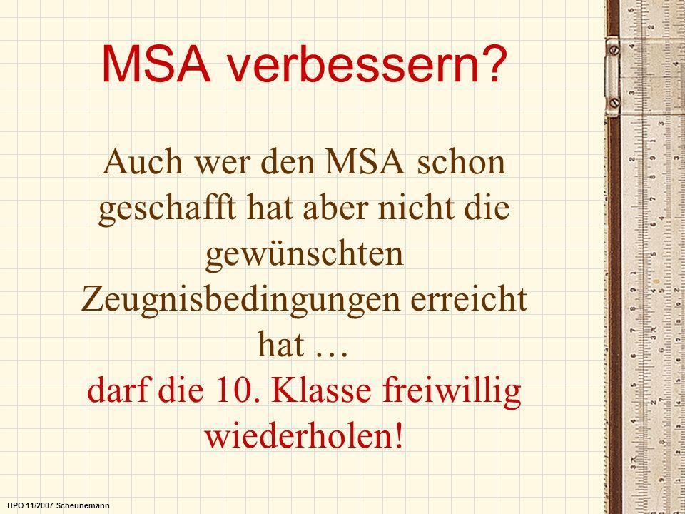 MSA verbessern? Auch wer den MSA schon geschafft hat aber nicht die gewünschten Zeugnisbedingungen erreicht hat … darf die 10. Klasse freiwillig wiede