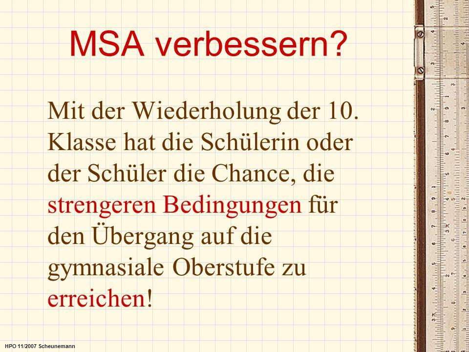 MSA verbessern? Mit der Wiederholung der 10. Klasse hat die Schülerin oder der Schüler die Chance, die strengeren Bedingungen für den Übergang auf die