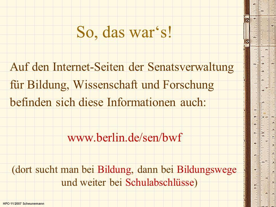 So, das wars! Auf den Internet-Seiten der Senatsverwaltung für Bildung, Wissenschaft und Forschung befinden sich diese Informationen auch: www.berlin.
